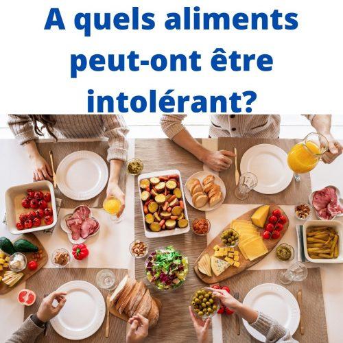 A quels aliments peut-on être intolérant?