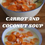 a graphic with 2 pictures of carrot coconut soup in a bowl with a text overlay between the 2 pictures