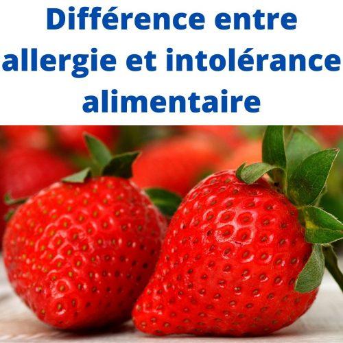 Quelle différence entre allergie et intolérance alimentaire?