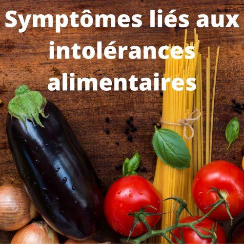 Quels sont les symptômes liés aux intolérances alimentaires?