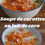 2 photos de soupe de carottes au lait de coco avec le titre au milieu